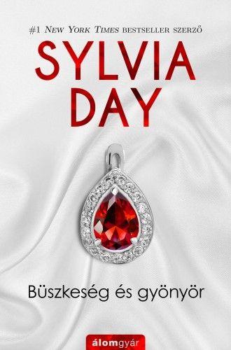 Sylvia Day  - Büszkeség és gyönyör