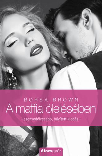 Borsa Brown - A maffia ölelésében (Maffia 2.)