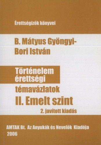 Bori István - Történelem érettségi II. Emelt szint