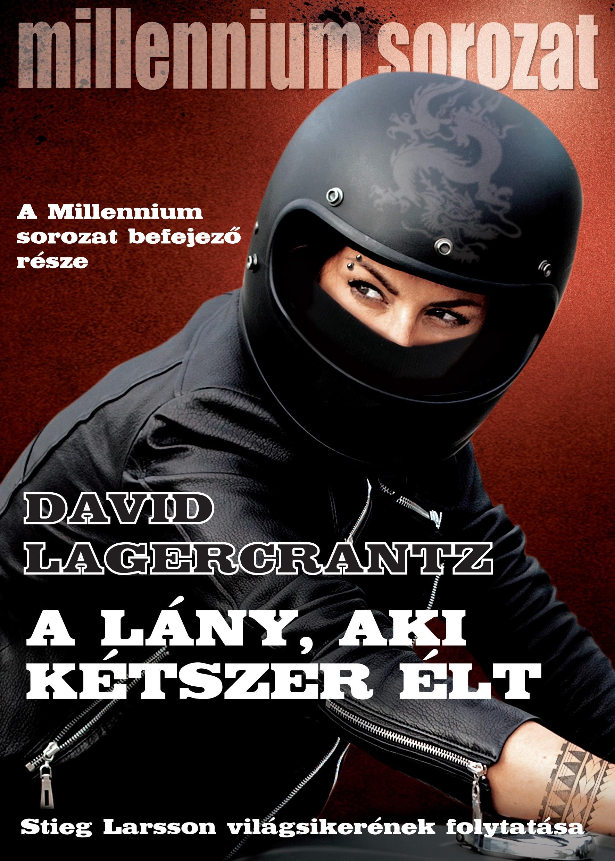 David Lagercrantz - A lány, aki kétszer élt