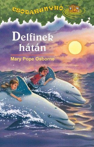 Mary Pope Osborne  - Delfinek hátán