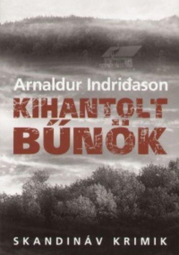 Arnaldur Indriðason - Kihantolt bűnök