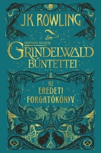 J. K. Rowling - Legendás állatok: Grindelwald bűntettei