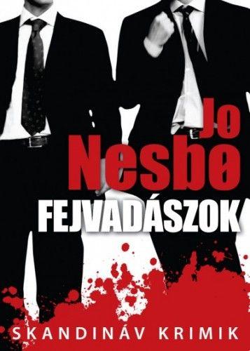 Jo Nesbø - Fejvadászok