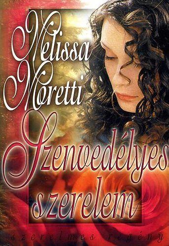 Melissa Moretti - Szenvedélyes szerelem