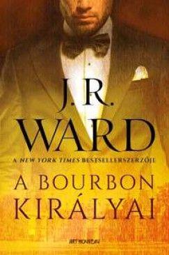 J. R. Ward - A bourbon királyai