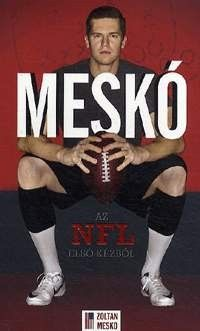 Meskó Zoltán - Meskó - Az NFL első kézből
