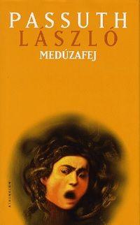 Passuth László - Medúzafej