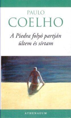 Paulo Coelho - A Piedra folyó partján ültem és sírtam