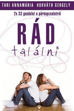 Tari Annamária - Rád találni - 2x33 gondolat a párkapcsolatról és a romantikaképünkről