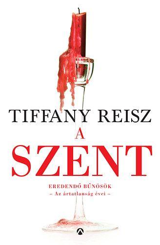 Tiffany Reisz - A Szent