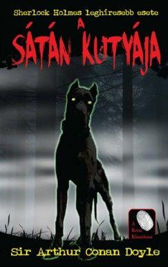 Sir Arthur Conan Doyle - A sátán kutyája