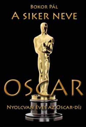 Bokor Pál - A siker neve Oscar
