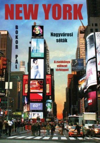 Bokor Pál - New York - Nagyvárosi séták - A zsebkönyv változat térképpel