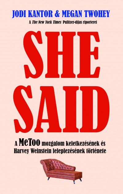 Jodi Kantor - She Said - A MeToo mozgalom keletkezésének és Harvey Weinstein leleplezésének története