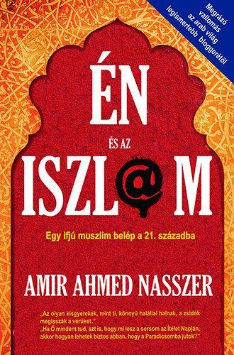 Amir Ahmed Nasszer - Én és az iszlám