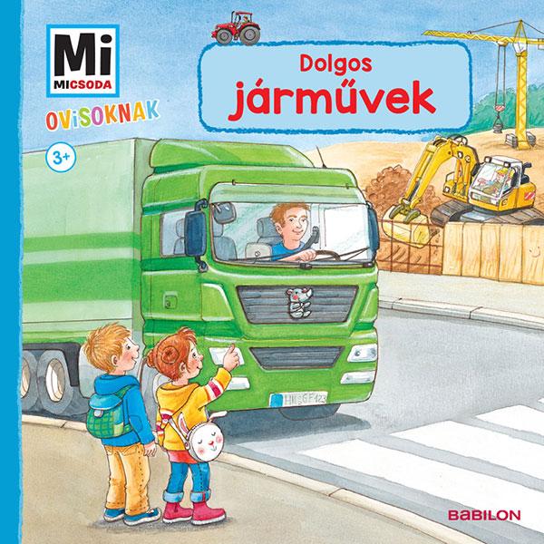 Benjamin Schreuder - Dolgos Járművek - Mi MICSODA OVISOKNAK