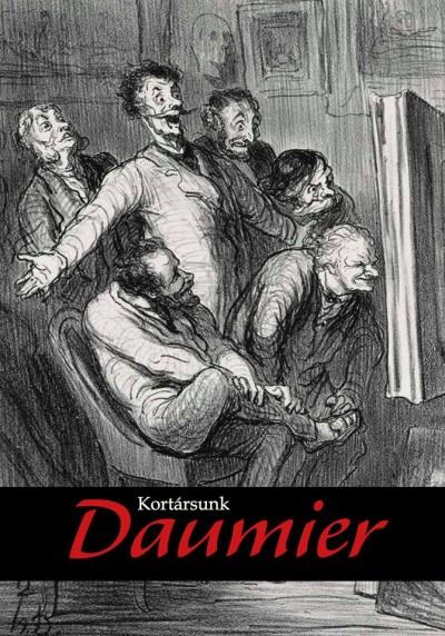 Gonda Zsuzsanna - Kortársunk Daumier - Grafikák a Szépművészeti Múzeum gyűjteményéből és kortárs művészek alkotásai