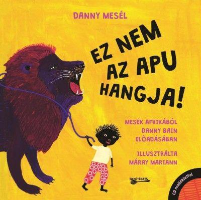 Danny Bain - Danny mesél - Ez nem az apu hangja!