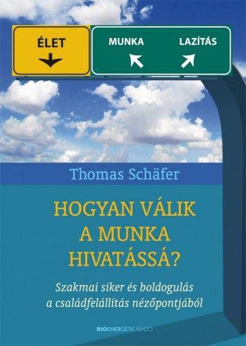 Thomas Schäfer - Hogyan válik a munka hivatássá?