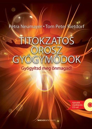 Petra Neumayer - Titokzatos orosz gyógymódok
