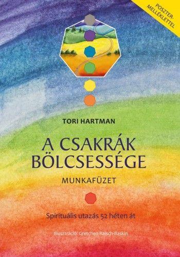 Tori Hartman - A csakrák bölcsessége - Munkafüzet