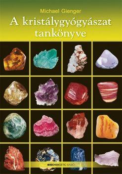 Michael Gienger - A kristálygyógyászat tankönyve