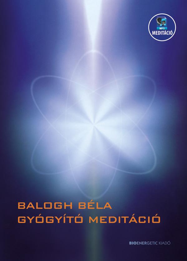 Balogh Béla - Gyógyító meditáció