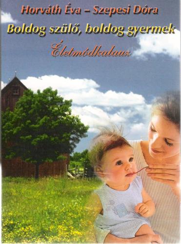 Horváth Éva - Boldog szülő, boldog gyermek