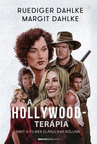 Ruediger Dahlke - A Hollywood-terápia