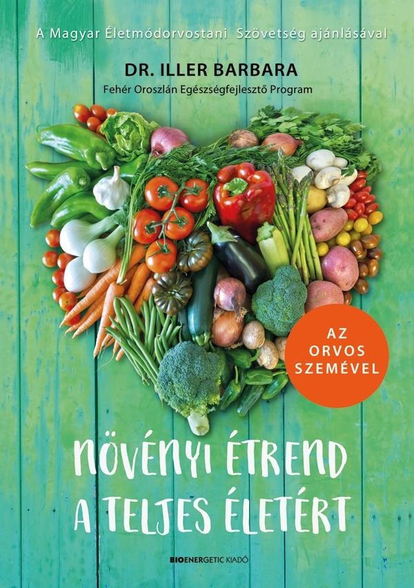 Dr. Iller Barbara - Növényi étrend a teljes életért
