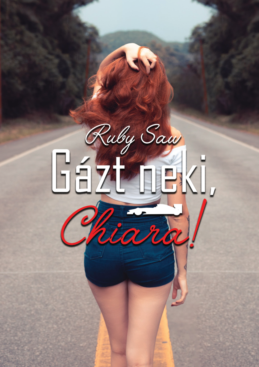 Ruby Saw - Gázt neki, Chiara!