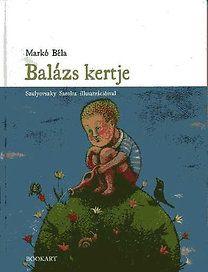 Markó Béla - Balázs kertje