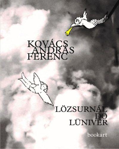 Kovács András Ferenc - Lözsurnál dö Lüniver