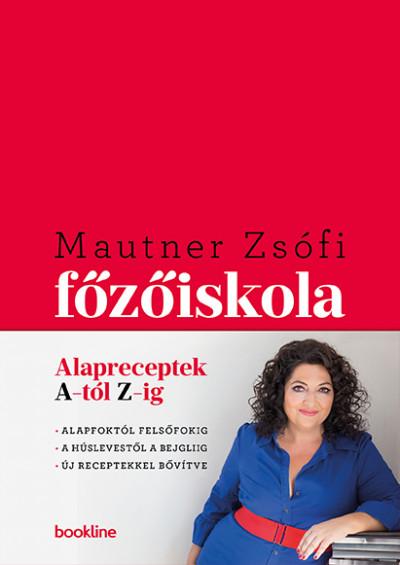 Mautner Zsófi - Főzőiskola - Alapreceptek A-tól Z-ig