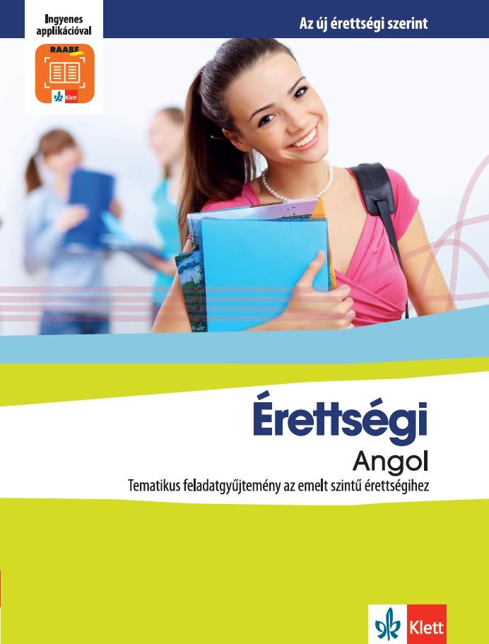 Pojják Klára - Érettségi Angol – Tematikus feladatgyűjtemény a emeltszintű érettségihez