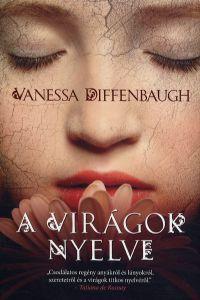 Vanessa Diffenbaugh - A virágok nyelve