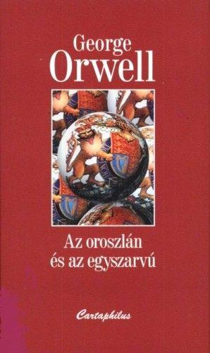 George Orwell - Az oroszlán és az egyszarvú I.-II.