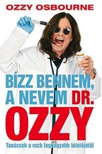 Chris Ayres - Bízz bennem, a nevem Dr.Ozzy