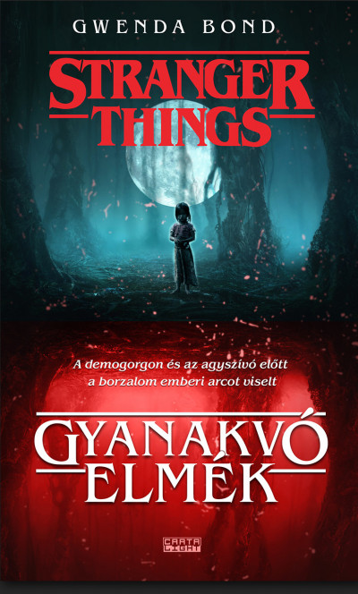 Gwenda Bond - Stranger Things - Gyanakvó elmék