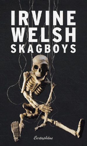 Irvine Welsh - Skagboys