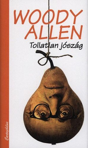 Woody Allen - Tollatlan jószág