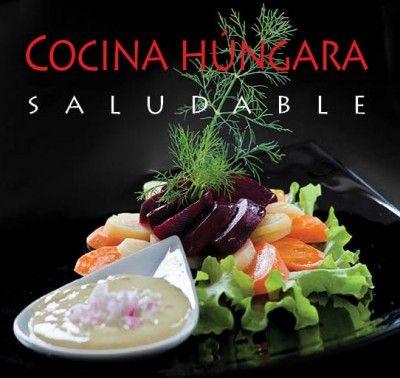 Kolozsvári Ildikó - Cocina Húngara Saludable