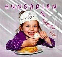Kolozsvári Ildikó - Hungarian fun foods for kids
