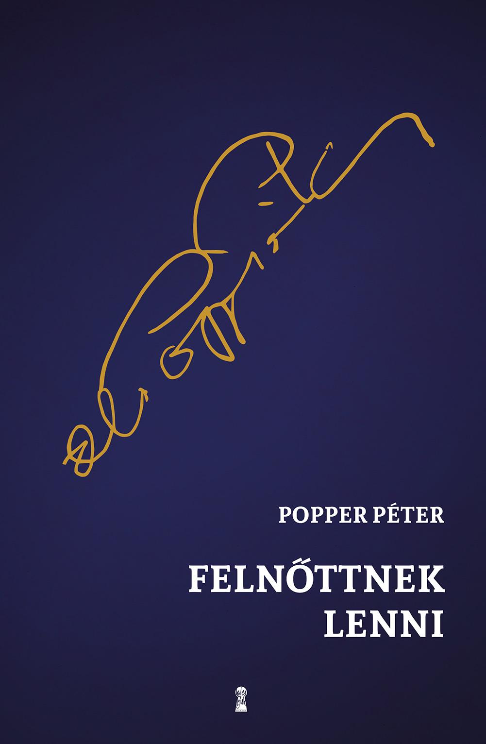 Dr. Popper Péter - Felnőttnek lenni