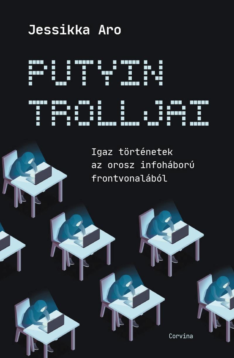 Jessikka Aro - Putyin trolljai