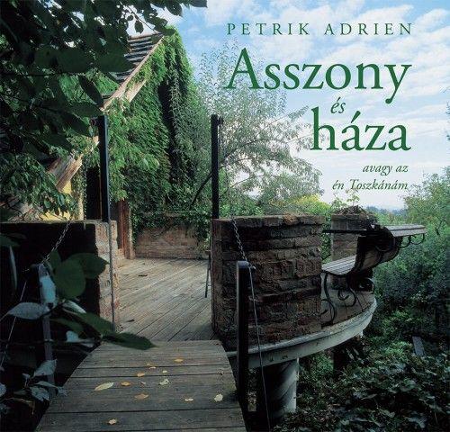 Petrik Adrien - Asszony és háza
