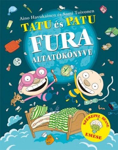 Aino Havukainen - Tatu és Patu fura altatókönyve