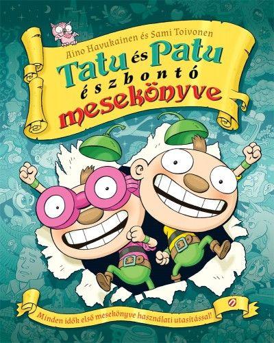 Aino Havukainen - Tatu és Patu észbontó mesekönyve