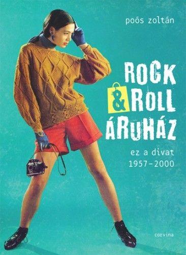Poós Zoltán - Rock&Roll Áruház - Ez A Divat 1957-2000